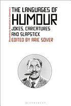 The languages of humor : verbal, visual, and physical humor