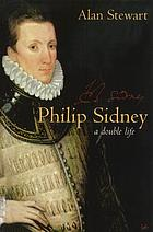 Philip Sidney : a double life