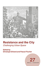 Resistance and the city : challenging urban space