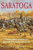 Saratoga : a military history of the decisive campaign of the American revolution