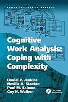 Cognitive work analysis : coping with complexity