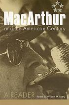 MacArthur and the American century : a reader