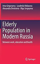 Elderly population in modern Russia : between work, education and health