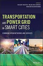 Transportation and power grid in smart cities : communication networks and services