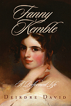 Fanny Kemble : a performed life