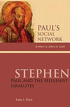 Stephen : Paul and the Hellenist Israelites