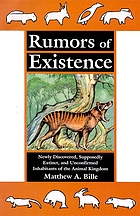 Rumors of existence : newly discovered, supposedly extinct, and unconfirmed inhabitants of the animal kingdom
