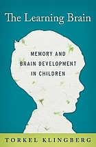 The learning brain : memory and brain development in children