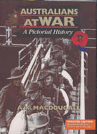 Australians at war : a pictorial history