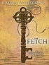 The Fetch : a novel by  Laura Whitcomb