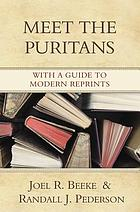 Meet the Puritans : with a guide to modern reprints