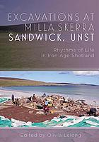 Excavations at Milla Skerra, Sandwick, UNST : rhythms of life in iron age Shetland