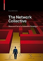 The network collective : rise and fall of a scientific paradigm