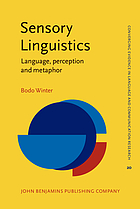 Sensory linguistics : language, perception and metaphor