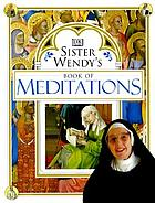 Sister Wendy's book of meditations.