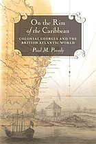 On the rim of the Caribbean : colonial Georgia and the British Atlantic world