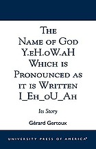 The name of God Y.eH.oW.aH which is pronounced as it is written I_Eh_oU_Ah : its story