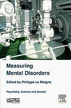 Measuring mental disorders : psychiatry, science and society