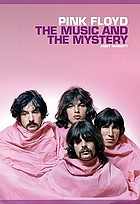 Pink Floyd : the music and the mystery