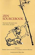 Zen sourcebook : traditional documents from China, Korea, and Japan
