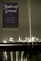 Shadowed ground : America's landscapes of violence and tragedy