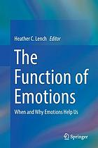 The function of emotions : when and why emotions help us