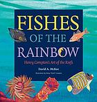 Fishes of the rainbow : Henry Compton's art of the reefs