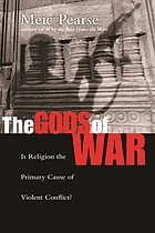 The gods of war : is religion the primary cause of violent conflict?