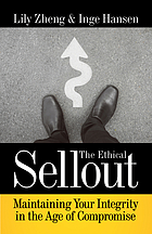 The ethical sellout : maintaining your integrity in the age of compromise