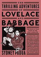 The thrilling adventures of Lovelace and Babbage : with interesting