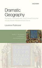 Dramatic geography : romance, intertheatricality, and cultural encounter in early modern mediterranean drama