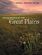 ENCYCLOPEDIA OF THE GREAT PLAINS.