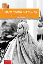 Islam, politics and change. The Indonesian experience after the fall of Suharto.