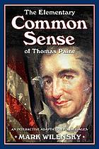 The elementary Common sense of Thomas Paine : an interactive adaptation for all ages