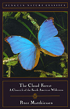 The cloud forest : a chronicle of the South American wilderness