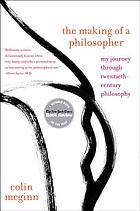 The making of a philosopher : my journey through twentieth-century philosophy