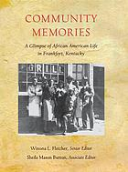 Community memories : a glimpse of African American life in Frankfort, Kentucky