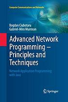 Advanced network programming-- Principles and techniques : network application programming with Java