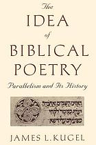 The idea of biblical poetry : parallelism and its history
