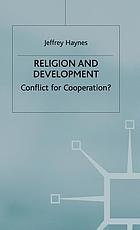 Religion and development : conflict or cooperation?