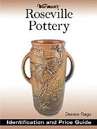 Warman's Roseville pottery : identification and price guide