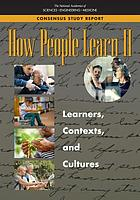 How people learn II : learners, contexts, and cultures