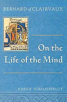 Bernard of Clairvaux on the life of the mind