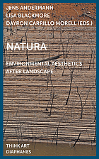 Natura : environmental aesthetics after landscape