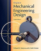 Shigley S Mechanical Engineering Design Book 2011 Worldcat Org