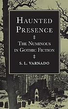 Haunted presence : the numinous in Gothic fiction