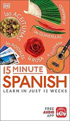 15 minute Spanish : learn in just 12 weeks