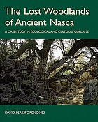 The lost woodlands of ancient Nasca : a case-study in ecological and cultural collapse