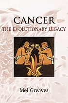 Cancer : the evolutionary legacy