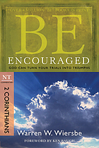 Be encouraged : God can turn your trials into triumphs : NT commentary, 2 Corinthians